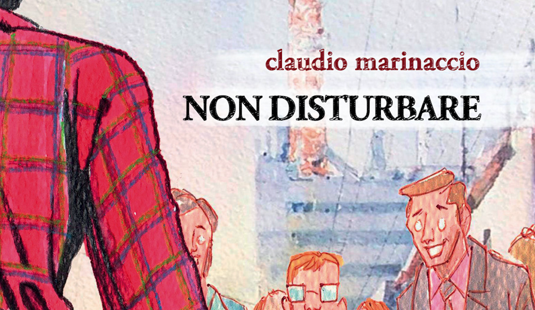 Non disturbare: l'ironia di Marinaccio si abbatte su chi ha sempre qualcosa da dire (o da proporti)
