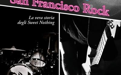 San Francisco Rock: un romanzo generazionale tra musica e fake news