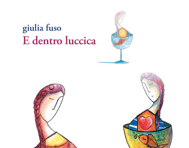 """La poesia e le ferite del quotidiano. """"E dentro luccica"""" di Giulia Fuso: la recensione di Francesco Borrasso su sulromanzo.it"""