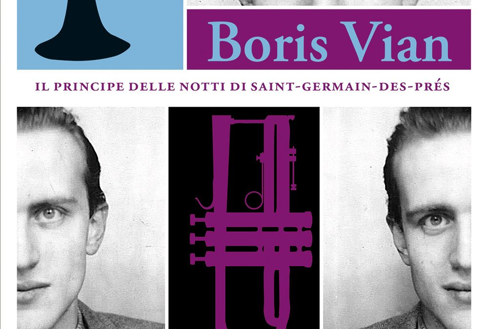 Boris Vian, chi era costui? La recensione di Stefano Fornaro per sulromanzo.it