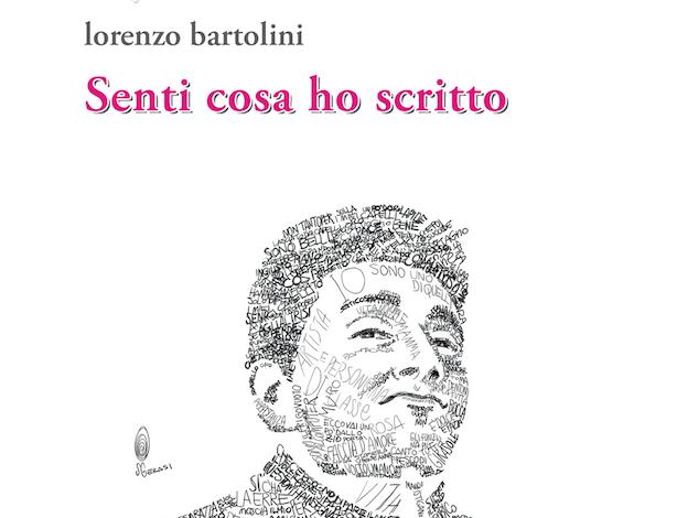 """""""Senti cosa ho scritto"""" di Lorenzo Bartolini: lo consiglia Andrea Bressa su panorama.it"""