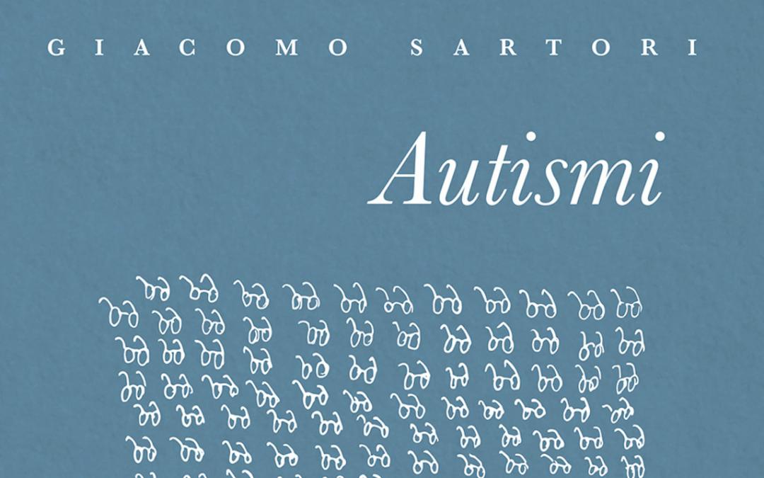 """Gli """"Autismi"""" di Sartori tra ironia e autobiografia: la recensione di Silvia Vernaccini su il Corriere del Trentino"""