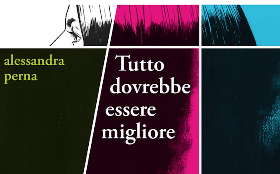 """""""Tutto dovrebbe essere migliore"""": il racconto-intervista di Alessandra Perna su italiansbookitbetter.wordpress.com"""