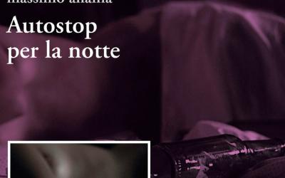 Autostop per la notte – Un libro angosciantemente bello – di Mario Tocci