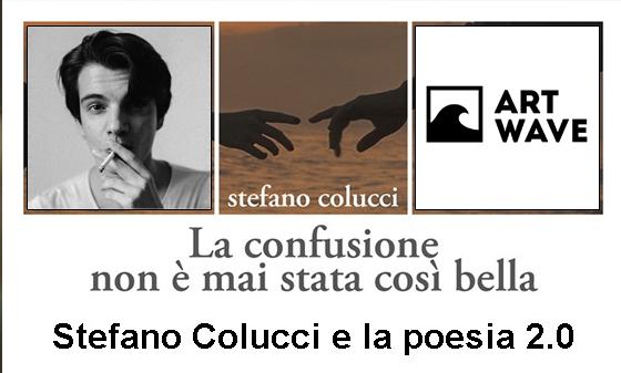 Stefano Colucci e la poesia 2.0 – di Ilaria Giudice su Artwave