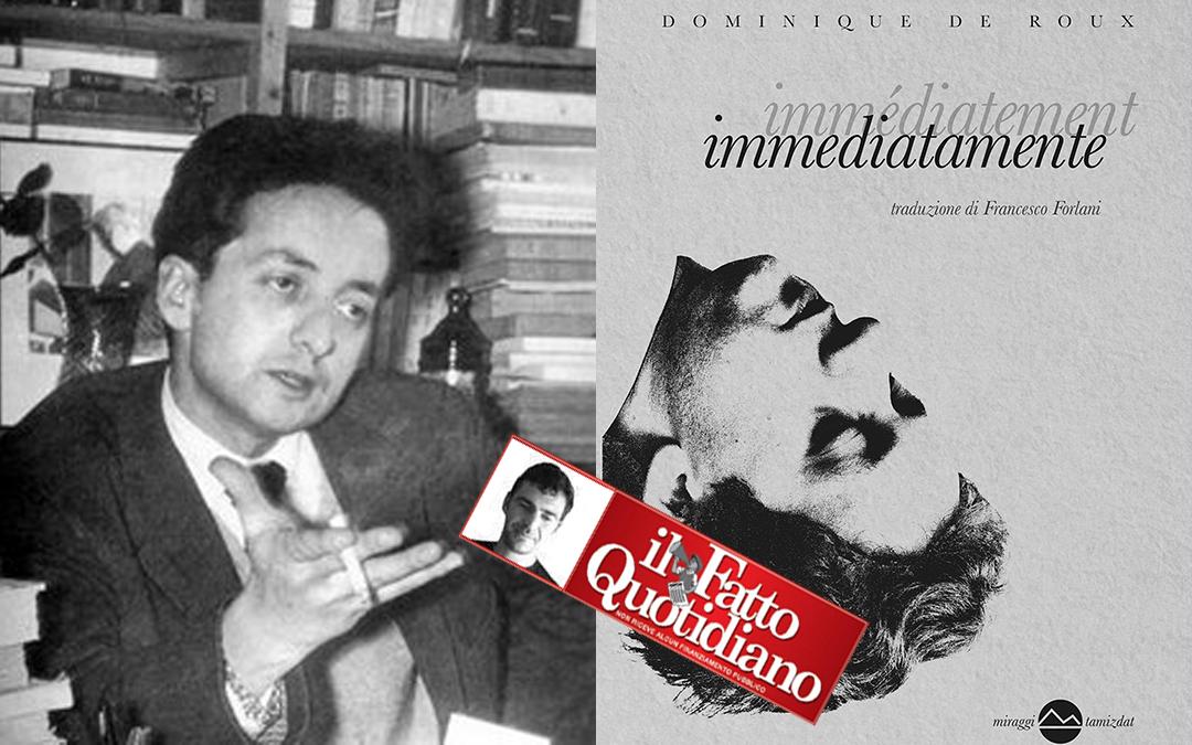 Dominique de Roux e Riccardo De Gennaro, miraggi agli antipodi della narrativa – di Lorenzo Mazzoni su Il Fatto Quotidiano
