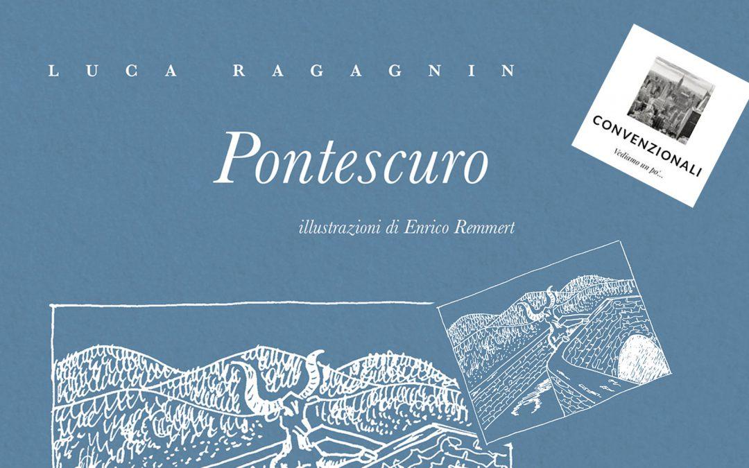 """Pontescuro"" – di Gabriele Ottaviani su Convenzionali"
