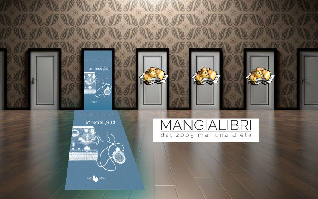 LA REALTÀ PURA – recensione di Raffaella Romano su Mangialibri