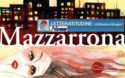 MAZZARRONA di Veronica Tomassini– recensione di Daniela Sessa su Letteratitudine