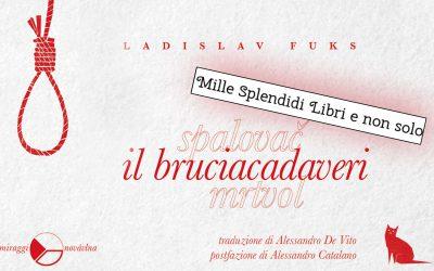 Il bruciacadaveri di Ladislav Fuks –Recensione a cura di Loredana Cilento su Millesplendidilibri