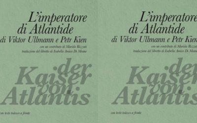 L'imperatore di Atlantide: l'opera ribelle scritta nel lager di Terezín di Sergio Roca su LIMINATEATRI.IT