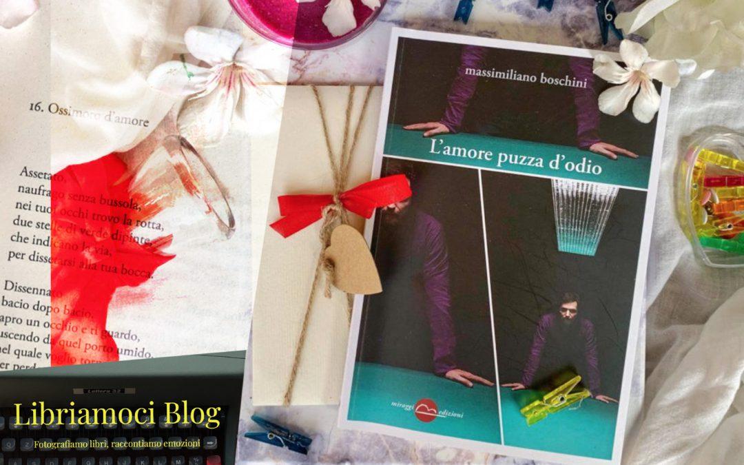 L'AMORE PUZZA D'ODIO – un romanzo in versi, una raccolta di poesie capace di raccontare storie e sensazioni a 360° senza omissioni alcuna, ma con grande profondità e sentimento – recensione su Libriamoci Blog