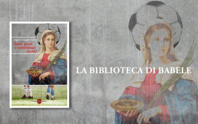 SANTI, POETI E COMMISSARI TECNICI di Angelo Orlando Meloni – recensione La Biblioteca di Babele