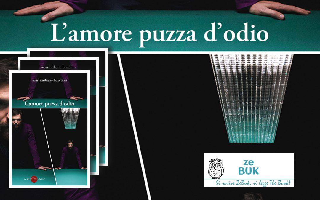 L'AMORE PUZZA D'ODIO di Massimiliano Boschini – recensione su ZeBuk