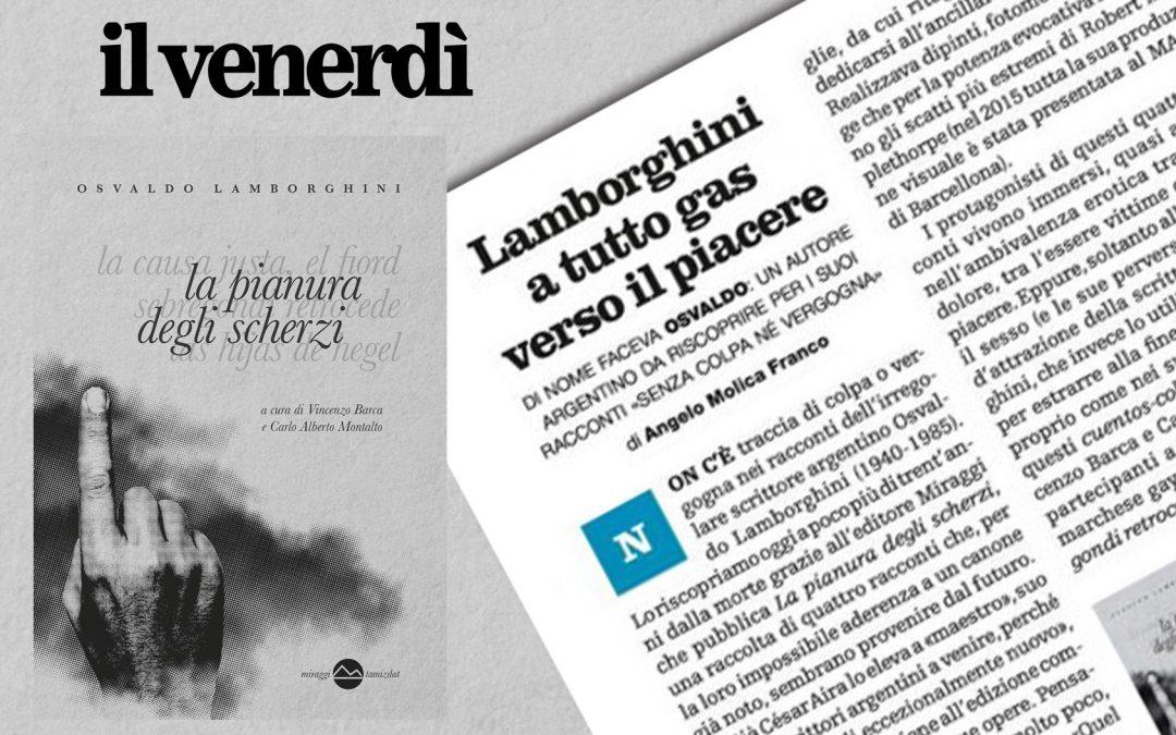 LA PIANURA DEGLI SCHERZI di Osvaldo Lamborghini – recensione di Angelo Molica Franco sul Venerdì di Repubblica