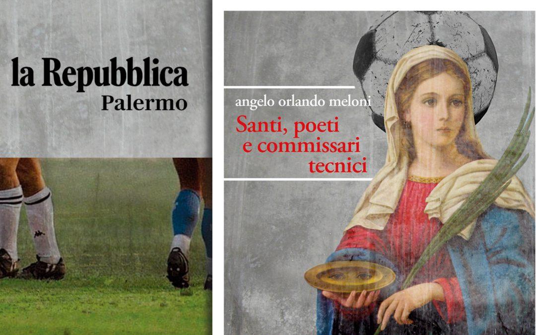 SANTI, POETI E COMMISSARI TECNICI di Angelo Orlando Meloni – recensione di Eleonora Lombardo su Repubblica di Palermo