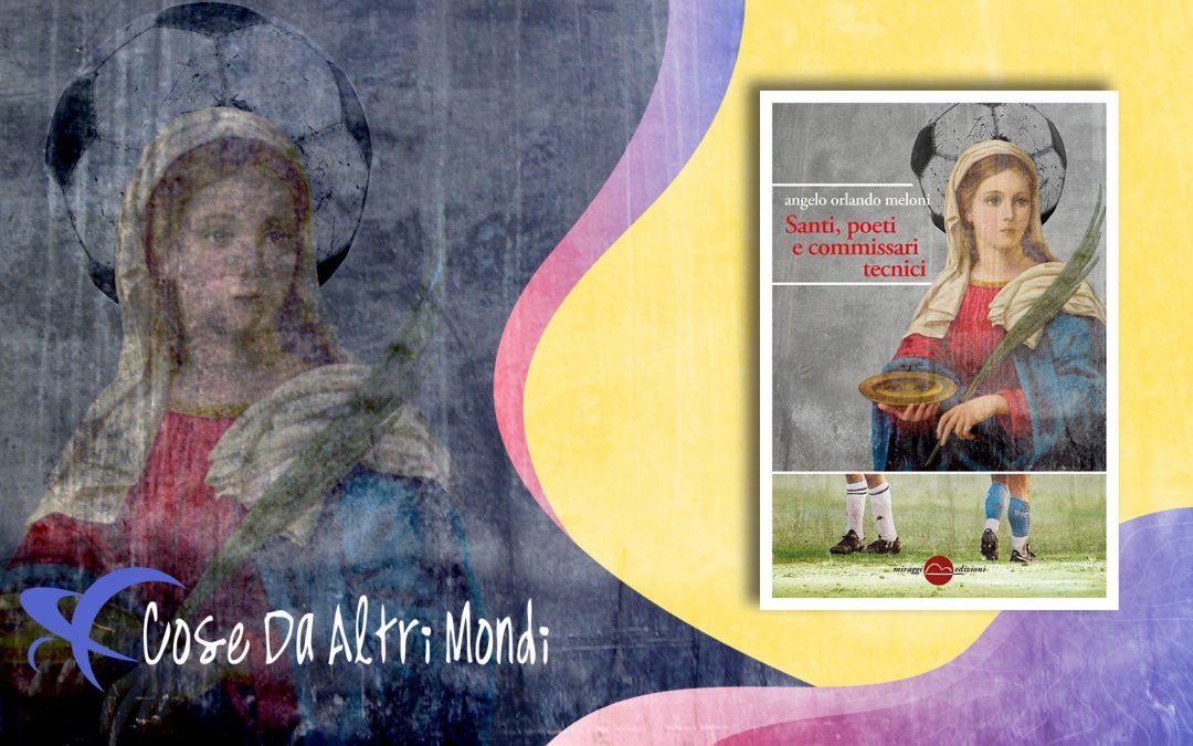 SANTI, POETI E COMMISSARI TECNICI – recensione di Roberto Azzara su Cose da Altri mondi