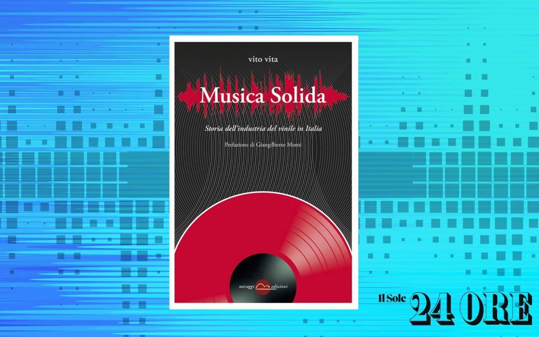 """MUSICA SOLIDA. """"QUANTE AVVENTURE IN QUEL VINILE"""" – recensione di Francesco Prisco su Il Sole24Ore"""
