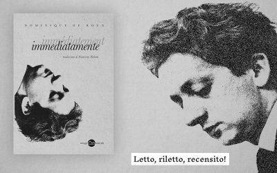 IMMEDIATAMENTE – recensione di Anna Cavestri su Letto, riletto, recensito!