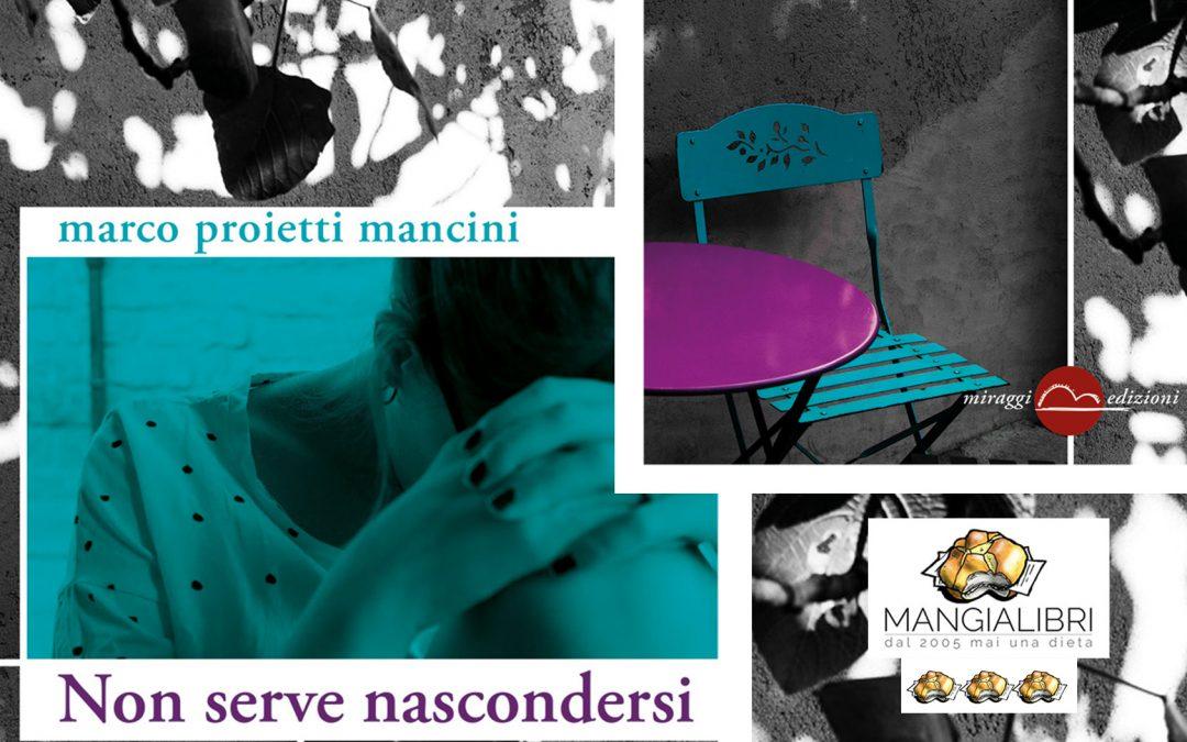 NON SERVE NASCONDERSI – recensione di Angela Antonini su Mangialibri
