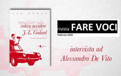 """""""Volevo uccidere J.-L. Godard"""" – Giovanni Fierro intervista Alessandro De Vito su Němec (Fare Voci)"""