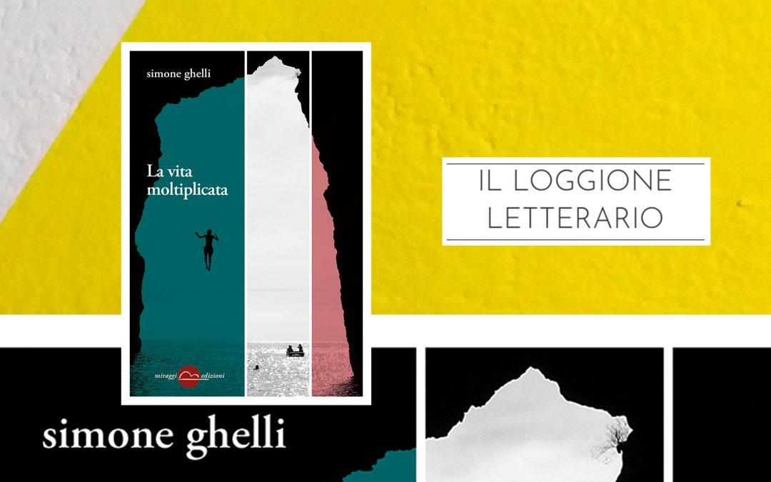 La vita moltiplicata – recensione di Riccardo Meozzi su Il loggione letterario