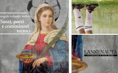 Santi, poeti e commissari tecnici – recensione di Gianluca Massimini su Lankenauta