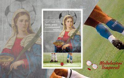 Santi, poeti e commissari tecnici – recensione di Massimiliano Viola su Modulazioni Temporali