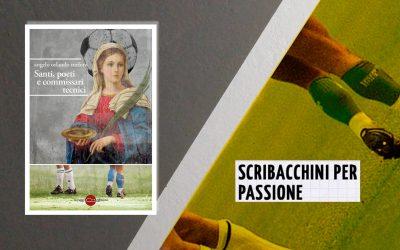 Santi, poeti e commissari tecnici – recensione su Scribacchini per passione
