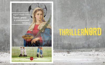 Santi, poeti e commissari tecnici – recensione di Katia Fortunato su ThrillerNord