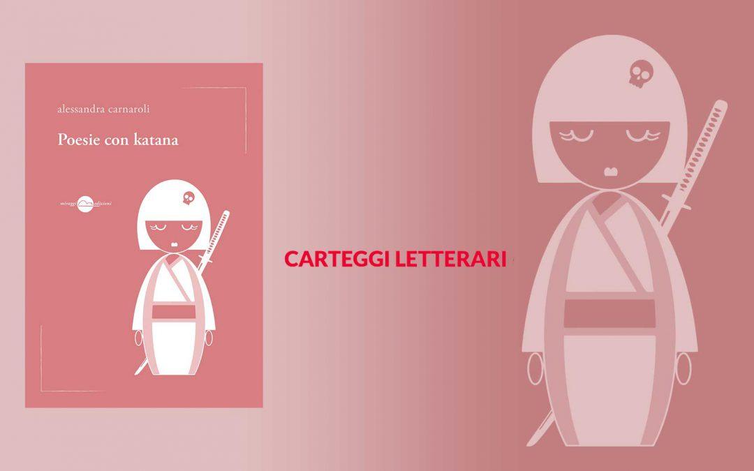 POESIE CON KATANA – recensione di Felicia Buonomo su Carteggi letterari