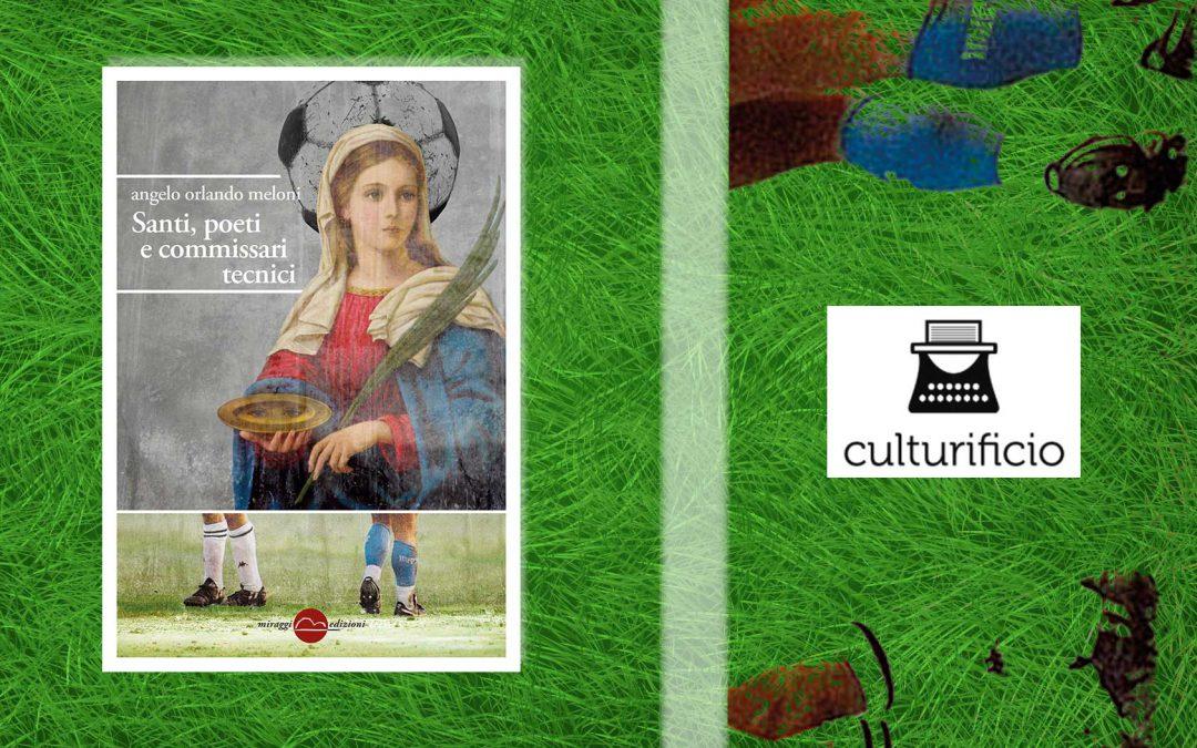 SANTI, POETI E COMMISSARI TECNICI – recensione di Lorenzo Paolini su Culturificio