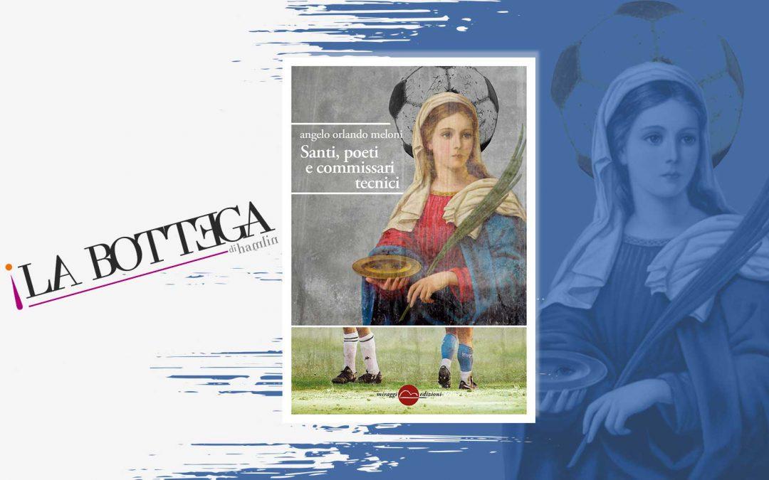 SANTI, POETI E COMMISSARI TECNICI – recensione di Donato Bevilacqua su La Bottega