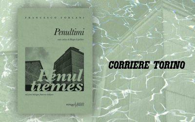 PENULTIMI – segnalazione di Giorgio Mecca sul Corriere di Torino