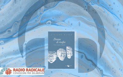 DONNE DI MAFIA – intervista a Liliana Madeo di Andrea Billau su Radio Radicale