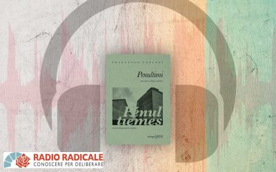 PENULTIMI – intervista a Francesco Forlani su Radio Radicale