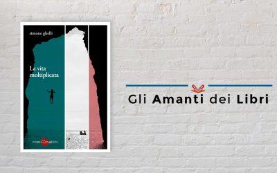 LA VITA MOLTIPLICATA – recensione di Martino Ciano su Gli amanti dei libri