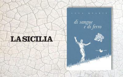 DI SANGUE E DI FERRO – intervista a Luca Quarin di Salvatore Massimo Fazio su La Sicilia