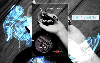 RESPIRA – recensione di Vincenzo Soddu su Libriedintorniblog