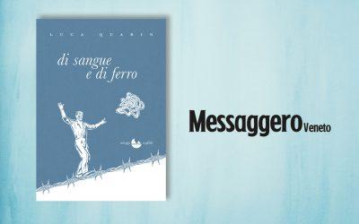 DI SANGUE E DI FERRO – recensione di Roberto Mete sul Messaggero Veneto