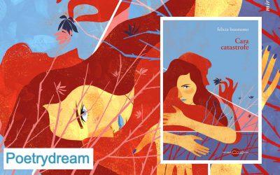CARA CATASTROFE – segnalazione di Antonio Spagnuolo su Poetrydream