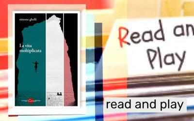 LA VITA MOLTIPLICATA – recensione di Lara Santini su Read and Play
