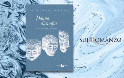DONNE DI MAFIA – recensione di Irma Loredana Galgano su Sul romanzo