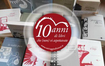 Miraggi festeggia 10 anni, sostienici con una DONAZIONE e ti regaliamo uno o più libri dal nostro catalogo!