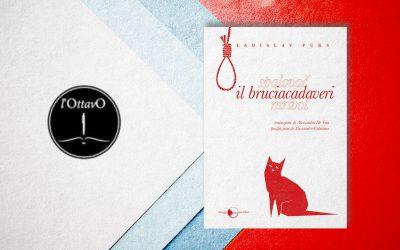 IL BRUCIACADAVERI – recensione di Martino Ciano su l'Ottavo