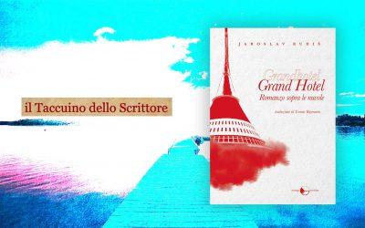 GRAND HOTEL – recensione di Marina Guarneri su il Taccuino dello Scrittore