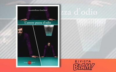 L'AMORE PUZZA D'ODIO – recensione di Valeria Zangaro su Rivista Blam!