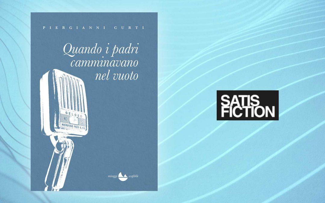 QUANDO I PADRI CAMMINAVANO NEL VUOTO – recensione di Anna Vallerugo su Satisfiction