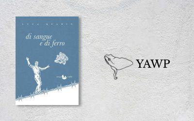 DI SANGUE E DI FERRO – intervista a Luca Quarin di Iuri Lombardi su YAWP