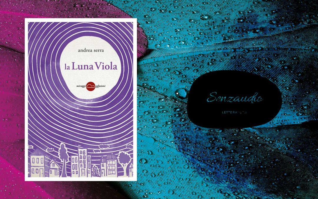 LA LUNA VIOLA – recensione di Angelo Orlando Meloni su Senzaudio